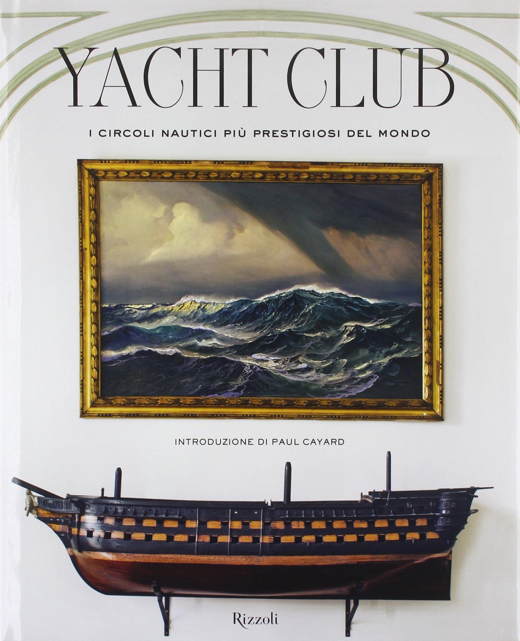 Yacht Club. I circoli nautici più prestigiosi del mondo