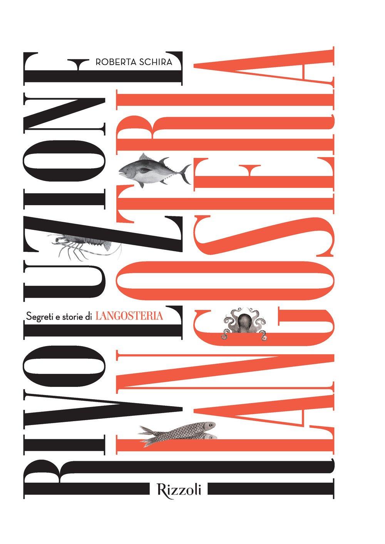 Rivoluzione langosteria. Ediz. illustrata