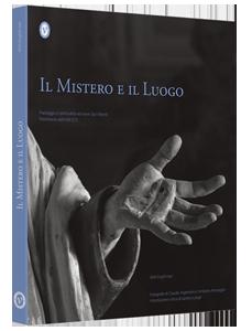 Il mistero e il luogo. Paesaggio e spiritualità nei nove Sacri monti patrimonio dell'UNESCO. Ediz. italiana e inglese